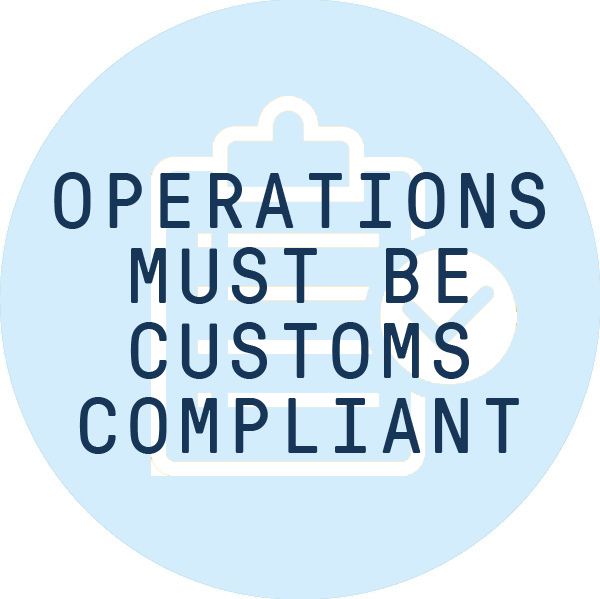 Operations must be customs compliant